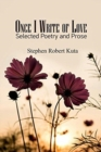 Image for Once I Write of Love : Selected Poetry and Prose