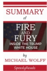 Image for Summary of Fire and Fury : Inside the Trump White House by Michael Wolff - Finish Entire Book in 15 Minutes