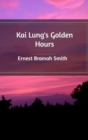 Image for Kai Lung's Golden Hours