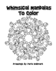Image for Whimsical Mandala Designs to Color