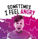 Image for Sometimes I feel angry