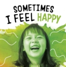 Image for Sometimes I feel happy