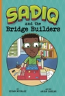 Image for Sadiq and the bridge builders