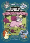 Image for The wolf in unicorn's clothing  : a graphic novel