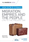Image for My Revision Notes: AQA GCSE (9 1) History: Migration, Empires and the People: C790 to the Present Day