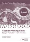 Image for A-level Spanish writing skills  : essays, translations and summaries