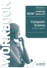 Image for Cambridge IGCSE and O Level Computer Science Systems. Workbook