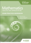 Image for Exam practice workbook for Mathematics for the IB diploma, analysis and approaches HL