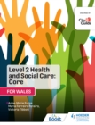 Image for Level 2 health and social care - core (Wales): for City & Guilds/WJEC