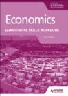 Image for Economics for the IB Diploma: Quantitative Skills Workbook