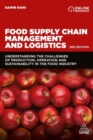 Image for Food supply chain management and logistics  : understanding the challenges of production, operation and sustainability in the food industry