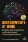Image for Neurodiversity at Work : Drive Innovation, Performance and Productivity with a Neurodiverse Workforce
