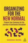 Image for Organizing for the new normal  : prepare your company for the journey of continuous disruption