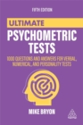Ultimate psychometric tests  : over 1000 practical questions for verbal, numerical, diagrammatic and personality tests - Bryon, Mike