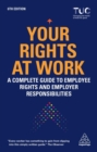 Image for Your rights at work  : a complete guide to employee rights and employer responsibilities