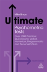 Image for Ultimate psychometric tests  : over 1000 practical questions for verbal, numerical, diagrammatic and personality tests