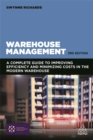 Image for Warehouse management  : a complete guide to improving efficiency and minimizing costs in the modern warehouse