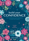 Image for Build Your Confidence: Use mindfulness and meditation to build self-esteem