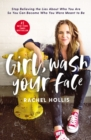 Image for Girl, Wash Your Face : Stop Believing the Lies About Who You Are so You Can Become Who You Were Meant to Be