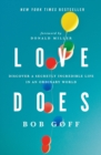 Image for Love Does : Discover a Secretly Incredible Life in an Ordinary World