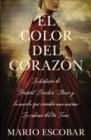 Image for El color del corazon : La historia de Harriet Beecher Stowe y la novela que cambio una nacion: La cabana del tio Tom