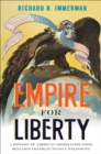 Image for Empire for liberty: a history of American imperialism from Benjamin Franklin to Paul Wolfowitz