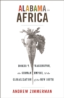 Image for Alabama in Africa: Booker T. Washington, the German empire, and the globalization of the new South