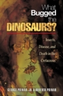 Image for What Bugged the Dinosaurs?: Insects, Disease, and Death in the Cretaceous