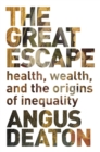 Image for The great escape: health, wealth, and the origins of inequality