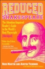 Image for Reduced Shakespeare  : the attention-impaired readers guide to the world's best playwright (abridged)