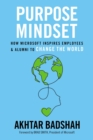Image for Purpose Mindset : How Microsoft Inspires Employees and Alumni to Change the World