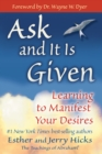 Image for Ask and it is given  : learning to manifest your desires