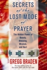 Image for Secrets of the lost mode of prayer  : the hidden power of beauty, blessing, wisdom, and hurt