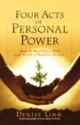 Image for Four acts of personal power  : how to heal your past and create a positive future