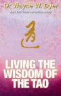 Image for Living the wisdom of the Tao  : the complete Tao Te Ching and affirmations