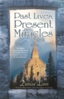 Image for Past lives, present miracles