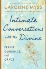 Image for Intimate conversations with the divine  : prayer, guidance, and grace