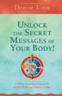 Image for Unlock the secret messages of your body!  : a 28-day jump-start program for radiant health and glorious vitality
