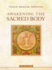 Image for Awakening the sacred body