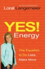 Image for Yes! Energy  : the equation to do less, make more