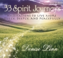 Image for 33 Spirit Journeys : Meditations to Live More Fully, Deeply, and Peacefully