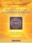 Image for Awakening the luminous mind  : Tibetan meditation for inner peace and joy
