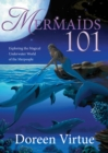 Image for Mermaids 101  : exploring the magical underwater world of the merpeople