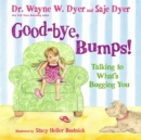 Image for Good-bye, bumps!  : talking to what's bugging you