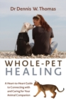 Image for Whole-pet healing  : a heart-to-heart guide to connecting with and caring for your animal companion