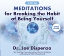Image for Meditations for breaking the habit of being yourself