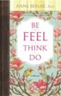 Image for Be feel think do  : a memoir
