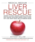 Image for Medical medium liver rescue  : answers to eczema, psoriasis, diabetes, strep, acne, gout, bloating, gallstones, adrenal stress, fatigue, fatty liver, weight issues, SIBO & autoimmune disease