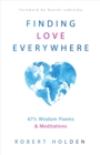 Image for Finding love everywhere  : 66 1/2 wisdom poems and meditations