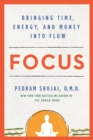 Image for Focus  : bringing time, energy, and money into flow
